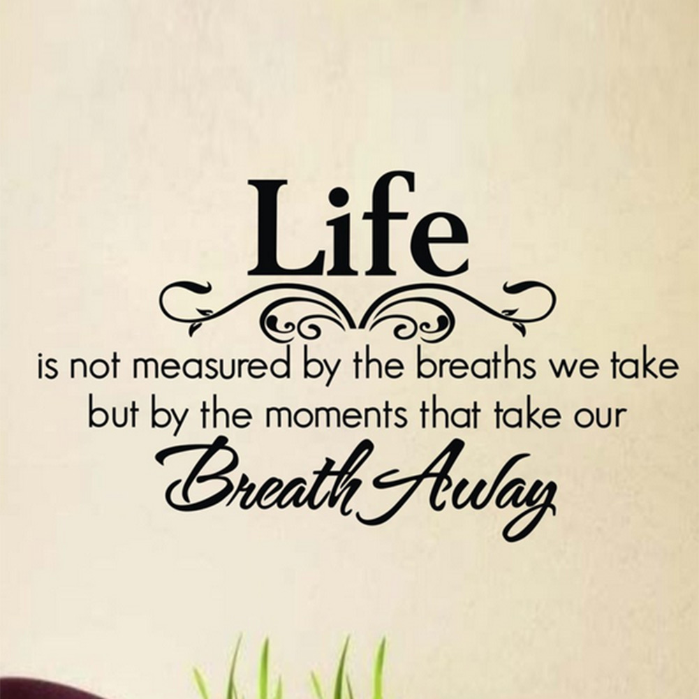 Life is not measured by breaths Art Transfer Wall Sticker